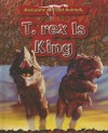 T-Rex Is King: Cretaceous Life - Dougal Dixon