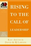 Rising to the Call of Leadership (40-Minute Bible Studies) - Kay Arthur, David Lawson, B.J. Lawson