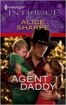 Agent Daddy (Harlequin Intrigue Series) - Alice Sharpe