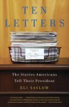 Ten Letters: The Stories Americans Tell Their President - Eli Saslow