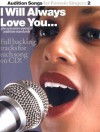 Audition Songs for Female Singers 2: I Will Always Love You...Plus Ten More Essential Audition Standards [With CD] - Amsco Publications