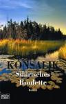 Sibirisches Roulette - Heinz G. Konsalik
