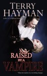 Raised by a Vampire - Terry Hayman