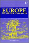 Europe: The Strange Superpower - David Buchan