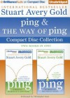 Ping and the Way of Ping Unabridged CD Collection: Ping, the Way of Ping - Stuart Avery Gold, Christopher Lane