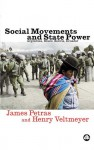 Social Movements and State Power: Argentina, Brazil, Bolivia, Ecuador - James F. Petras, Henry Veltmeyer