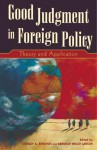 Good Judgment in Foreign Policy: Theory and Application - Stanley A. Renshon