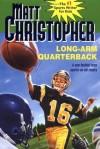 Long Arm Quarterback - Matt Christopher