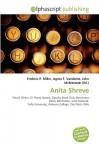 Anita Shreve - Frederic P. Miller, Agnes F. Vandome, John McBrewster