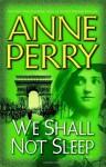 We Shall Not Sleep (World War One Novels) - Anne Perry