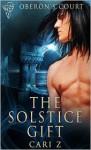 The Solstice Gift (Oberon's Court) - Cari Z.