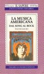 La musica americana dal Song al Rock - Walter Mauro