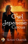 Owl and the Japanese Circus - Kristi Charish