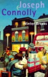 Winter Breaks - Joseph Connolly
