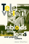 Television, Tabloids, and Tears: Fassbinder and Popular Culture - Jane Shattuc