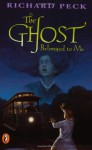 The Ghost Belonged to Me - Richard Peck