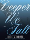 Deeper We Fall - Chelsea M. Cameron, Emily Durante, Kris Koscheski