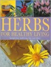 Herbs for Healthy Living: Recognition, Gathering, Use, and Effect - Ute Kunkele, Till R. Lohmeyer