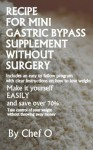 Recipe For Mini Gastric Bypass Supplement Without Surgery - Chef Olivia Barker