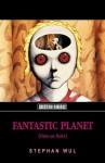 Fantastic Planet (Oms en série) - Stefan Wul