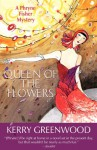 Queen Of The Flowers (Phryne Fisher, #14) - Kerry Greenwood