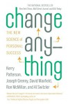 Change Anything (Enhanced Edition): The New Science of Personal Success - Kerry Patterson, Joseph Grenny, David Maxfield, Ron McMillan