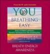 You: Breathing Easy: Breath Energy Awareness - Michael F. Roizen, Mehmet C. Oz, Lisa Oz