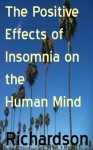 The Positive Effects of Insomnia on the Human Mind - Mike Richardson