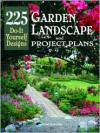 Garden, Landscape, and Project Plans: 225 Do-It Yourself Designs - Inc Home Planners
