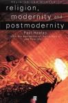Religion, Modernity and Postmodernity - Heelas, David Martin, Paul Morris