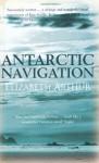 Antarctic Navigation - Elizabeth Arthur