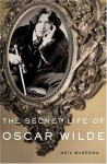 The Secret Life of Oscar Wilde: An Intimate Biography - Neil McKenna