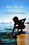 Why You Are Australian: A Letter to My Children - Nikki Gemmell