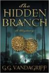 The Hidden Branch - G.G. Vandagriff
