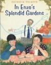 In Enzo's Splendid Gardens - Patricia Polacco
