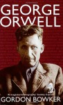 George Orwell - Gordon Bowker