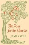 The Run for the Elbertas - James Still