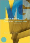 Modern French Grammar: A Practical Guide - Margaret Lang