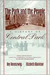 The Park and the People: A History of Central Park - Roy Rosenzweig