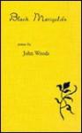 Black Marigolds - John Woods