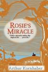 Rosie's Miracle - Arthur Kornhaber