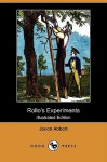 Rollo's Experiments - Jacob Abbott
