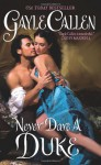 Never Dare a Duke - Gayle Callen