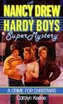 A Crime for Christmas (Nancy Drew and the Hardy Boys: Super Mystery, #2) - Carolyn Keene
