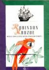 Robinson Kruzoe (według Daniela Defoe napisał Stanisław Stampf'l) - Daniel Defoe