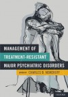 Management of Treatment-Resistant Major Psychiatric Disorders - Charles B. Nemeroff