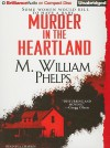 Murder in the Heartland - M. William Phelps, J. Charles