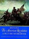 The American Revolution: A Picture Sourcebook - John Grafton