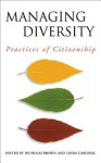 Managing Diversity: Practices of Citizenship - Linda Cardinal, Nicholas Brown