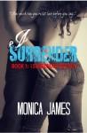 I Surrender - Monica James